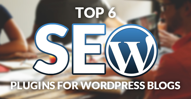 Top-6-SEO-Plugins-for-WordPress-Blogs