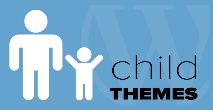 Why to create Child Theme