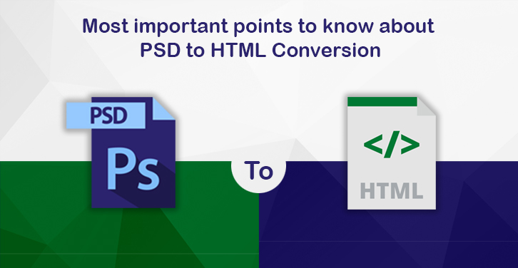 Most Important Points to know about PSD to HTML Conversion