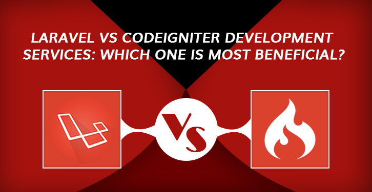 Laravel vs CodeIgniter Development Services: Which One is